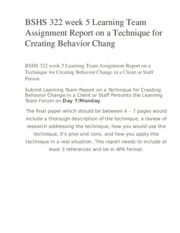 BSHS 322 week 5 Learning Team Assignment Report on a Technique for Creating Behavior Chang