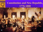 06Constitution and New Republic, 1776-1800