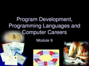 Chapter 9 - Program Development, Programming Languages and Computer Careers