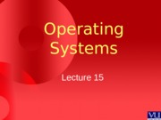 Operating Systems - CS604 Power Point Slides Lecture 15.pps