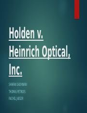 Holden v. Heinrich Optical, Inc. (Presentation)