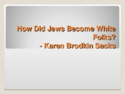 How Did Jews Become White Folks