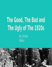 The Good, The Bad and The Ugly Roaring Twenties