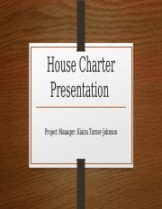 House Charter Presentation Project 7.pptx