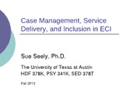 Case Management, Service Delivery, and Inclusion in ECI (1)
