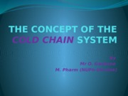 THE CONCEPT OF THE COLD CHAIN SYSTEM