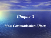 Chapter 03-Mass Communication Effects