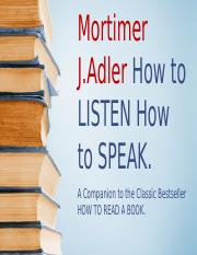 Mortimer J. How to Listen and How to Speak [Salvo automaticamente].pptx