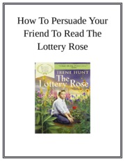 How To Persuade Your Friend To Read The Lottery Rose