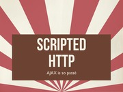 Lecture 13 - Scripted HTTP (AJAX)