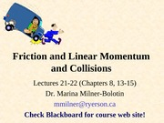 Chpater8,13-15- Friction, linear Momentum and Collision