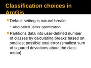 Classification choices in ArcGis