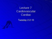 Student%20Lecture%207%20%28Cardiovascular%20-%20Cardiac%29