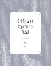 Civil rights and responsobilities project_Stephanie E.pptx