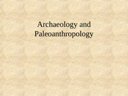 Archaeology and Paleoanthropology