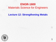 1600_Sum15_lecture 12 - Strengthening Metals (3).pptx