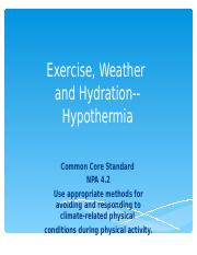 M2L2 Exercise Weather and Hydration--Hypothermia