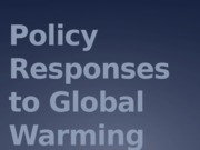 Policy Responses to Global Warming