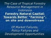 04c_POLICY FAILURE - Tropical Forestry Case 2014
