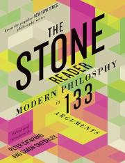 Peter Catapano, Simon Critchley (editors) - The stone reader_ modern philosophy in 133 arguments-Liv