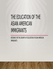 The Education of the Asian American Immigrants.pptx