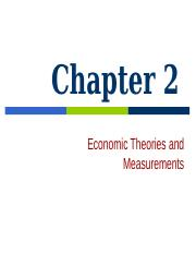 Chapter 2 Economic Theories & Measurements.ppt
