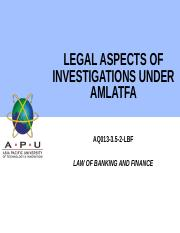 11 - LEGAL ASPECTS OF INVESTIGATIONS UNDER AMLATFA