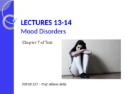 Lectures 13 & 14 - Mood Disorders_F2015_FINAL FOR POSTING (2)
