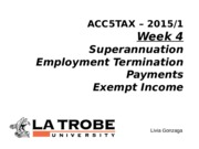 ACC5TAX S1 2015 Week 4 Superannuation ETP and Exempt Income Livia LMS