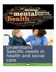 1.1 to 4.3 Understand Specific needs in Health and Social Care  08.02.17