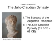 Lecture 17 The Julio-Claudian Dynasty