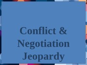 Conflict & Negotiation Jeopardy