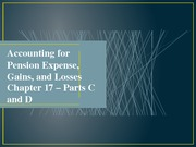 nCh17C,D - Accounting for pension expenses, gains, and losses(1)