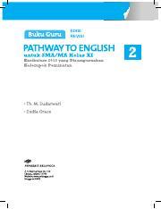 160096 Bg Pathway 2 Pdf Edisi Revisi Buku Guru Pathway To English Untuk Sma Ma Kelas Xi Kelompok Peminatan Hak Cipta U00a9 2016 Pada Penerbit Erlangga Course Hero