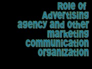 Role of Advertising Agency (Presentation)