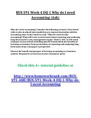BUS 591 Week 4 DQ 1 Why do I need Accounting (Ash).doc