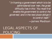 4b_legal.aspects.of.policing.DAY2