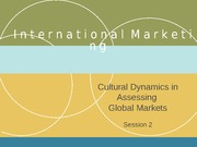 Session 2 - Cultural dynamics in assessing global markets - Feb 2014-1