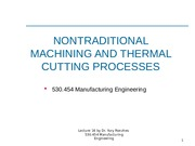 Lecture 13-15 Fall NonTraditional Machining-BB