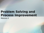 Module 4 Problem solving and process improvement.ppt