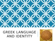 Greek+Language+and+Identity.pptx