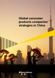 E&Y - Global consumer products companies' strategies in China