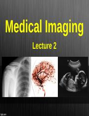 Lecture 2 - Medical Imaging.ppt