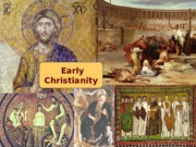 14 Early Christianity - Tech 201 - 2015 UPDATE - Davis.pptx