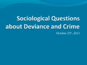 Sociological Questions about Deviance and Crime Jan 2013