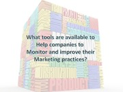 What tools are available to help companies to monitor and impeove their marketing practices