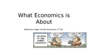 lecture 1 What Economics is About