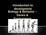 Lecture 4 Fall 2013 Biology & Behaviour Genes & Brains