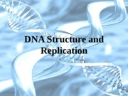 DNA+Structure+_+Replication (1)
