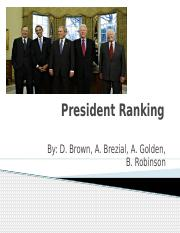President_Rankings_by_D.Brown_and_A.Brezial_and_A._Golden_and_B._Robinson.pptx